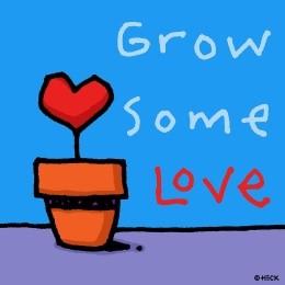 Grow Some Love