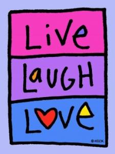 Live – Laugh – Love