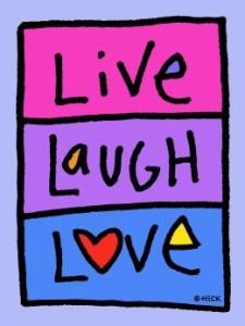Live – Laugh – Love